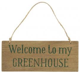 Träskylt Welcome to my Greenhouse , hemmetshjarta.se