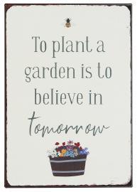 Metallskylt To plant a garden is to believe in tomorrow , hemmetshjarta.se